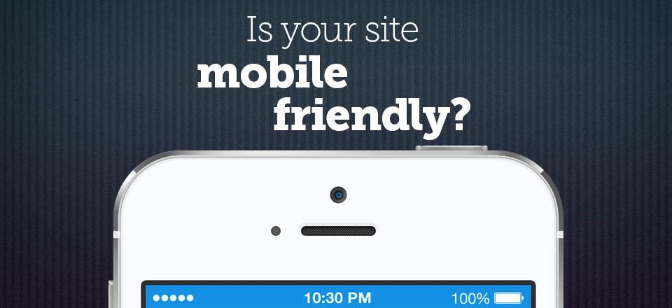 Is your site mobile friendly?