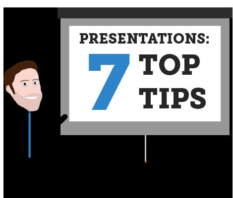 Presentations – 7 Top Tips