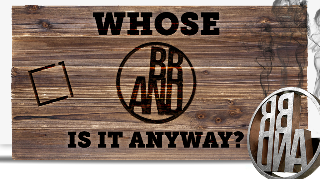 Whose Brand is it Anyway?