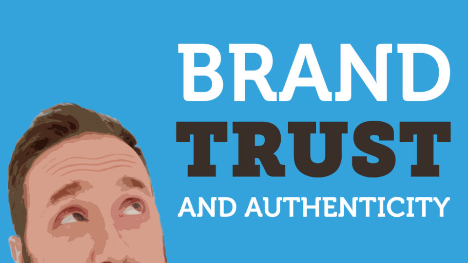 Brand trust and authenticity during the pandemic