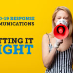COVID-19 Response Communications – Getting it right